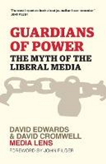 Edwards, David / Guardians of Power : The Myth of the Liberal Media (Large Paperback)