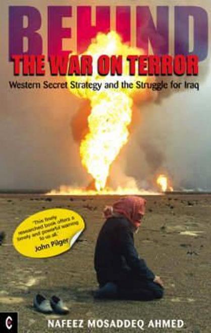 Ahmed, Nafeez Mosaddeq / Behind the War on Terror (Large Paperback)