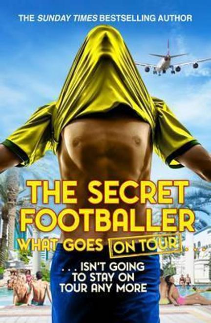 The Secret Footballer: What Goes on Tour (Large Paperback)