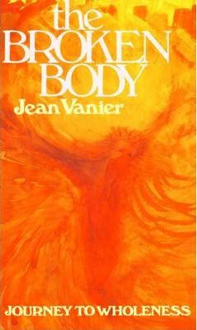 Vanier, Jean / The Broken Body (Large Paperback)
