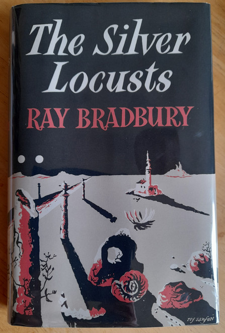 Bradbury, Ray - The Silver Locusts - HB 1ST UK Edition in Facsimile DJ  ( The Martian Chronicles )