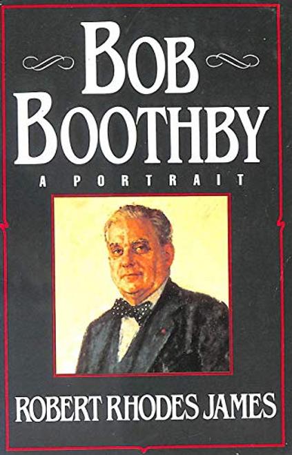James, Robert Rhodes / Bob Boothby : A Portrait (Hardback)