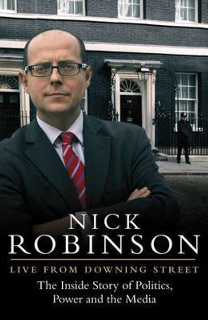 Robinson, Nick / Live From Downing Street (Hardback)