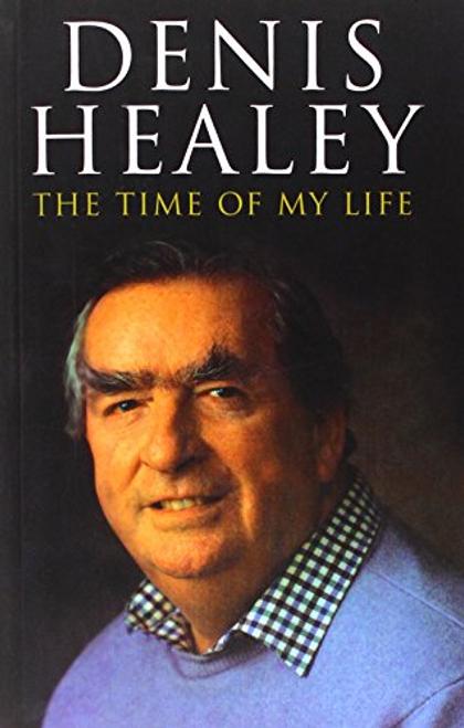 Healey, Denis / The Time of My Life (Hardback)