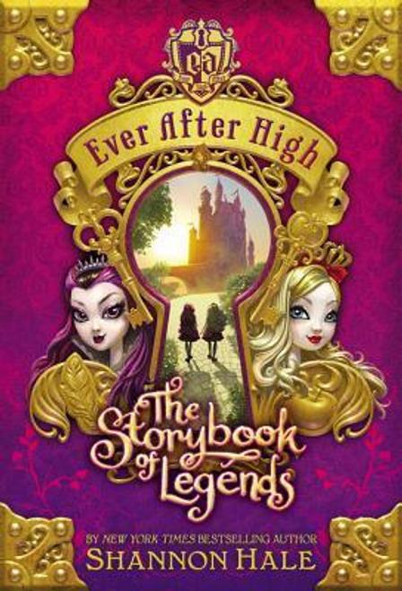 Hale, Shannon / Ever After High: The Storybook of Legends (Hardback)