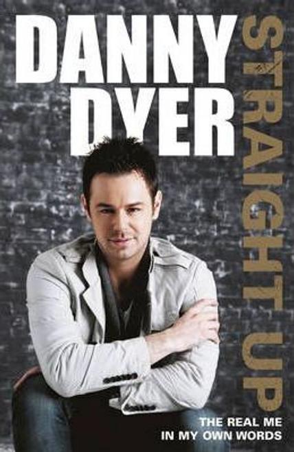 Dyer, Danny / Straight Up : My Autobiography (Hardback)