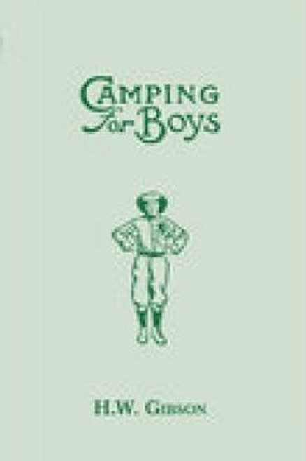Gibson, H. W. / Camping for Boys (Hardback)