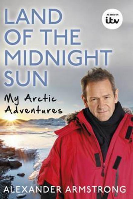 Armstrong, Alexander / Land of the Midnight Sun (Hardback)