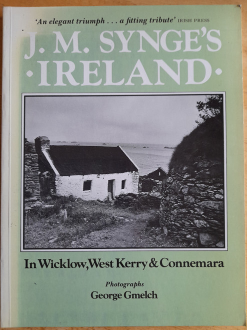 Synge, John M - In Wicklow, West Kerry & Connemara - PB - Photography by George Gmelch - 1980