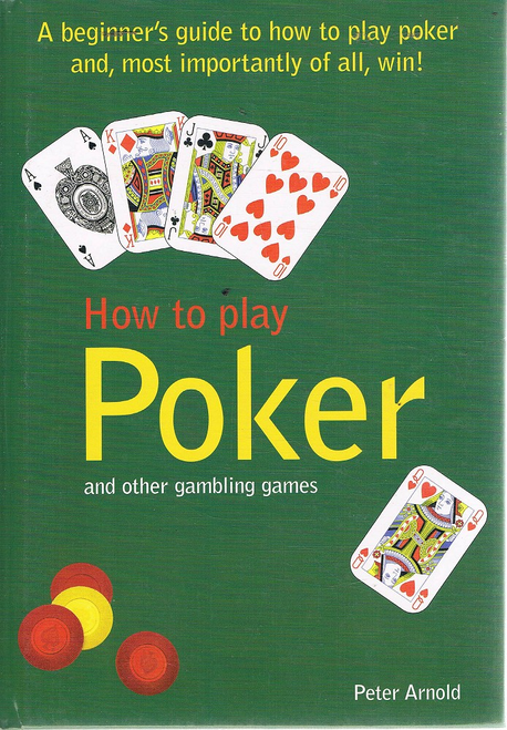 Arnold, Peter / How to Play Poker (Hardback)