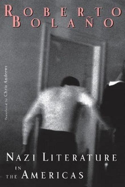 Bolano, Roberto / Nazi Literature in the Americas (Hardback)