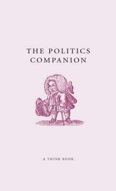 Stadlen, Matthew / The Politics Companion (Hardback)