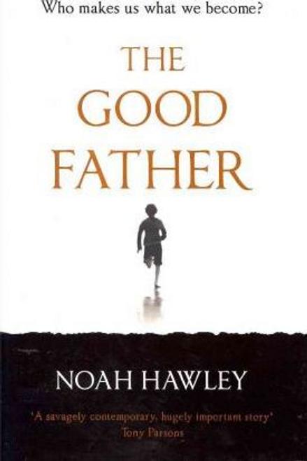 Hawley, Noah / The Good Father (Hardback)