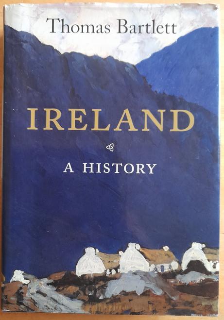 Bartlett, Thomas - Ireland : A History - HB - 2010