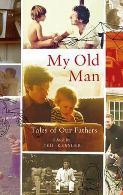 Kessler, Ted / My Old Man (Hardback)