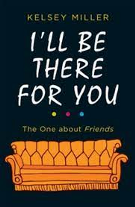 Miller, Kelsey / I'll Be There For You (Hardback)