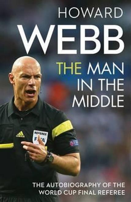 Webb, Howard / The Man in the Middle (Hardback)