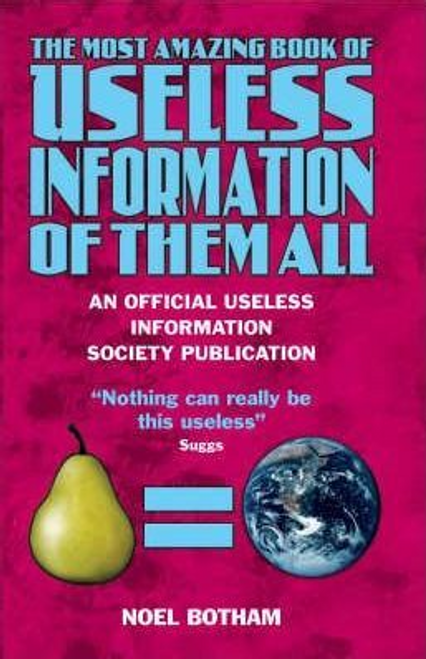 Botham, Noel / The Most Amazing Book of Useless Information of Them All (Hardback)