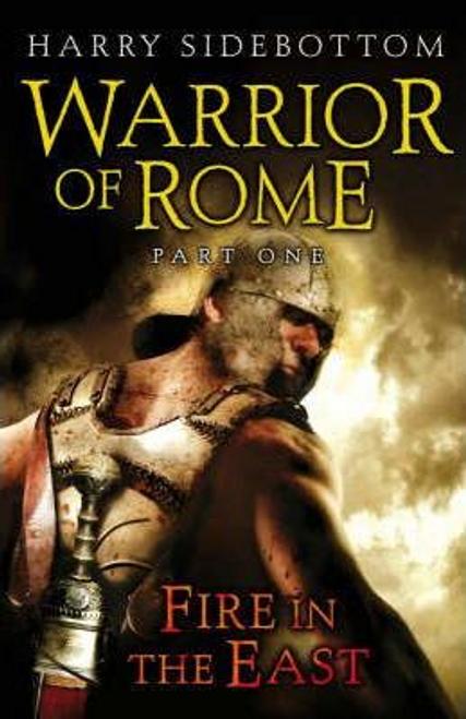 Sidebottom, Harry / Warrior of Rome I: Fire in the East (Hardback)