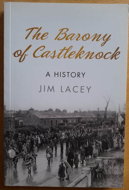 Lacey,  Jim - The Barony of Castleknock : A History - PB - 2015