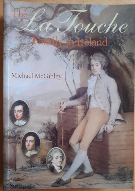 McGinley, Michael - The La Touche Family in Ireland - PB - 2004 -