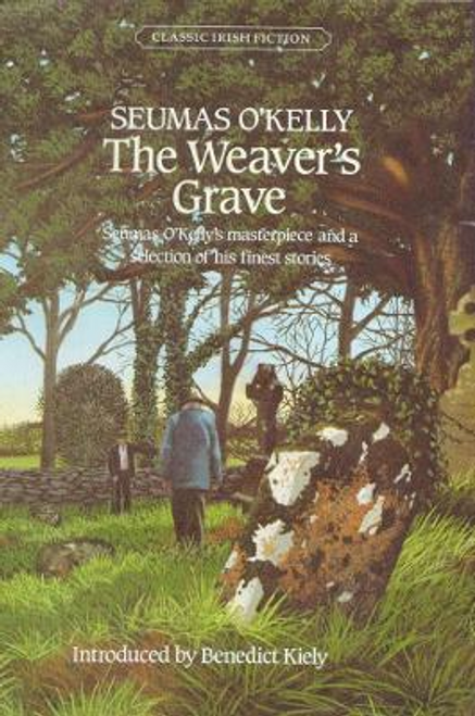 O'Kelly, Seumas - The Weaver's Grave & Other Stories - HB - 1984