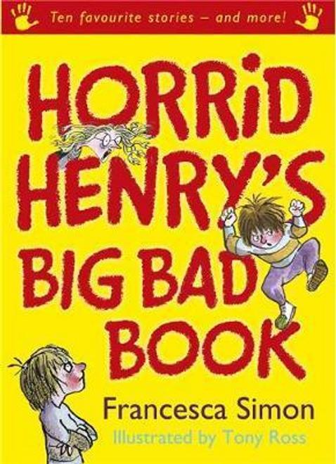 Simon, Francesca / Horrid Henry's Big Bad Book (Hardback)