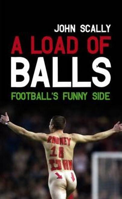 Scally, John / A Load of BallsFootball's Funny Side (Hardback)