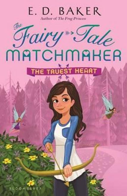 Baker, E. D. / The Fairy-Tale Matchmaker: The Truest Heart (Hardback)