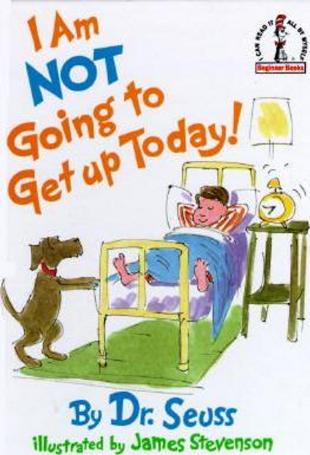 Dr. Seuss / I Am Not Going To Get Up Today! (Hardback)