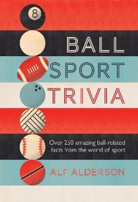 Alderson, Alf / Ball Sport Trivia (Hardback)