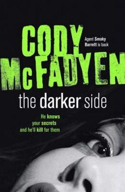 McFadyen, Cody / The Darker Side : Smoky Barrett, Book 3 (Large Paperback)