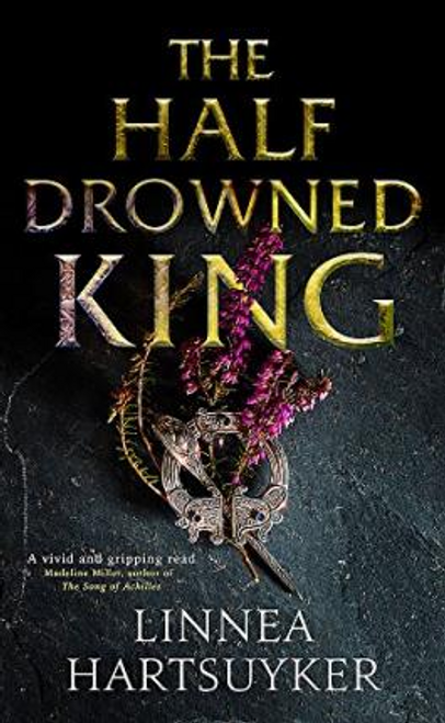 Hartsuyker, Linnea / The Half Drowned King (Large Paperback)