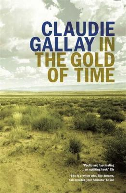 Gallay, Claudie / In the Gold of Time (Large Paperback)