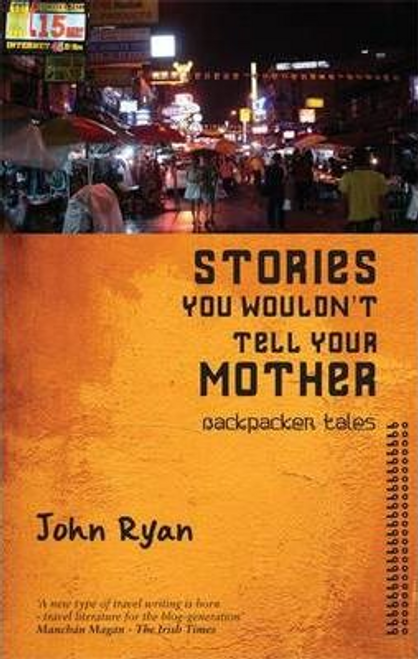 Ryan, John / Stories You Wouldn't Tell Your Mother : Backpacker Tales (Large Paperback)