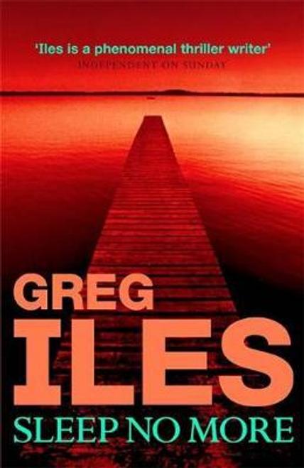 Iles, Greg / Sleep No More (Large Paperback)