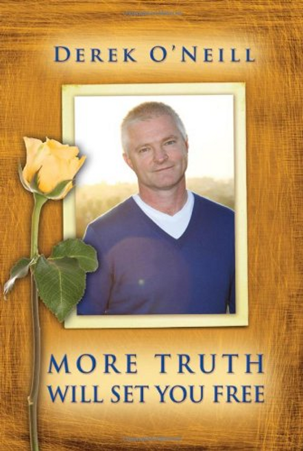 ONeill, Derek / More Truth Will Set You Free (Large Paperback)