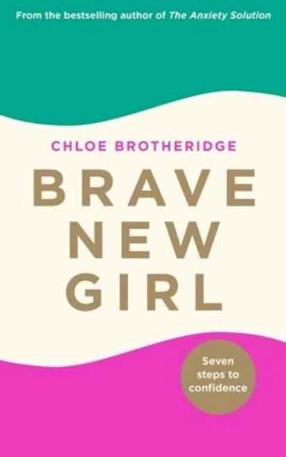 Brotheridge, Chloe / Brave New Girl (Large Paperback)