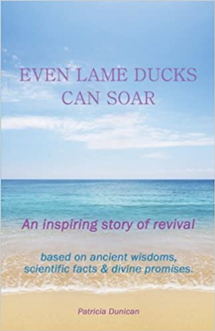 Dunican, Patricia / Even Lame Ducks Can Soar (Large Paperback)