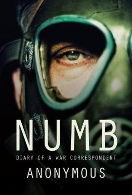 Buckby, Alan / Numb : Diary of a War Correspondent (Large Paperback)