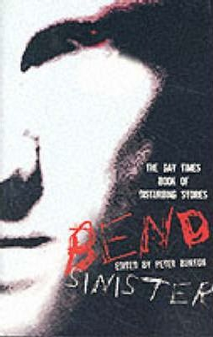 Burton, Peter / Bend Sinister : The Gay Times Book of Short Stories (Large Paperback)
