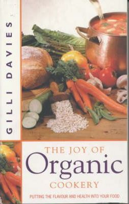 Davies, Gilli / The Joy of Organic Cookery (Large Paperback)