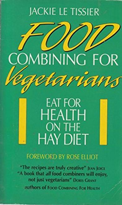 Le Tissier, Jeckie / Food Combining for Vegetarians (Large Paperback)