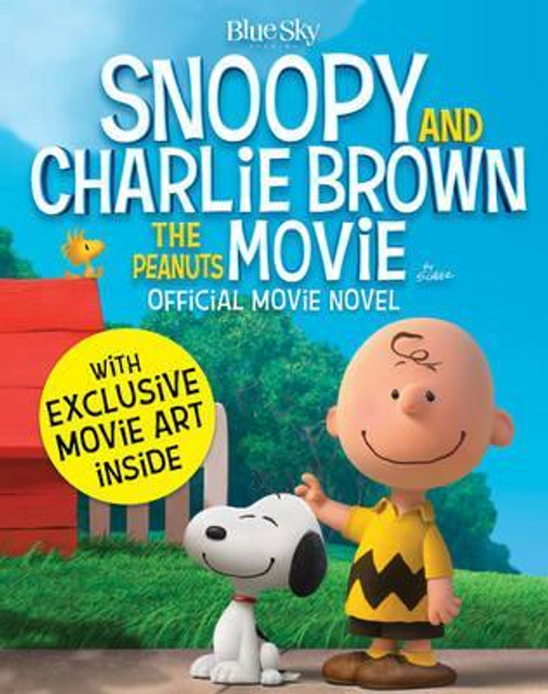 Snoopy and Charlie Brown: The Peanuts Movie Official Movie Novel (Large Paperback)
