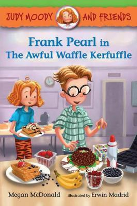 McDonald, Megan / Judy Moody and Friends: Frank Pearl in The Awful Waffle Kerfuffle (Large Paperback)