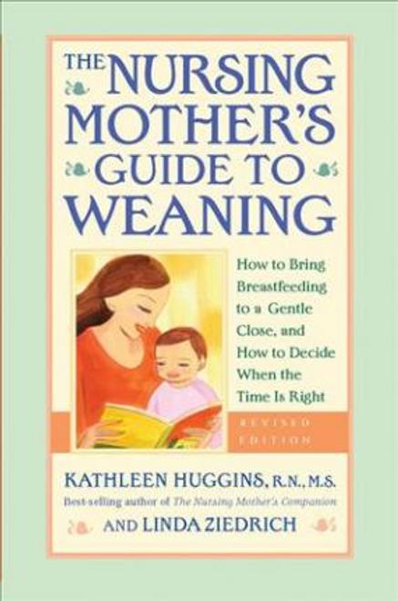 Huggins, Kathleen / The Nursing Mother's Guide to Weaning (Large Paperback)