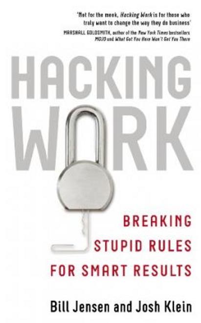 Jensen, Bill / Hacking Work : Breaking Stupid Rules for Smart Results (Large Paperback)