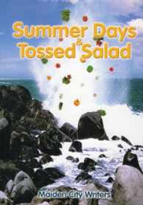 Maiden City Writers / Summer Days and Tossed Salad (Large Paperback)