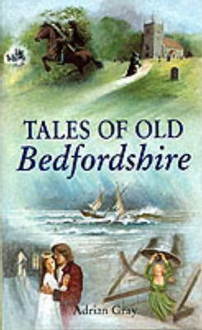 Gray, Adrian / Tales of Old Bedfordshire (Large Paperback)