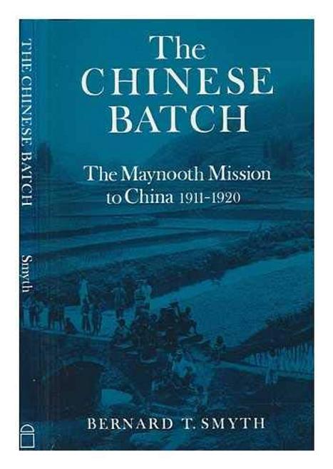 Smyth, Bernard T. / The Chinese Batch (Large Paperback)